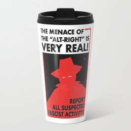 The Menace of the Alt-Right is Very Real! Travel Mug