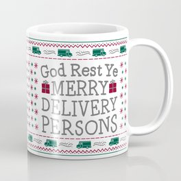 God Rest Ye Merry Delivery Persons Coffee Mug