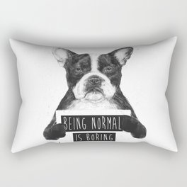 Being normal is boring Rectangular Pillow