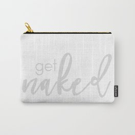 Get Naked // Light gray on white Carry-All Pouch
