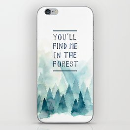 You´ll find me in the forest iPhone Skin