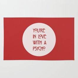 You're In Love With A Psycho Rug