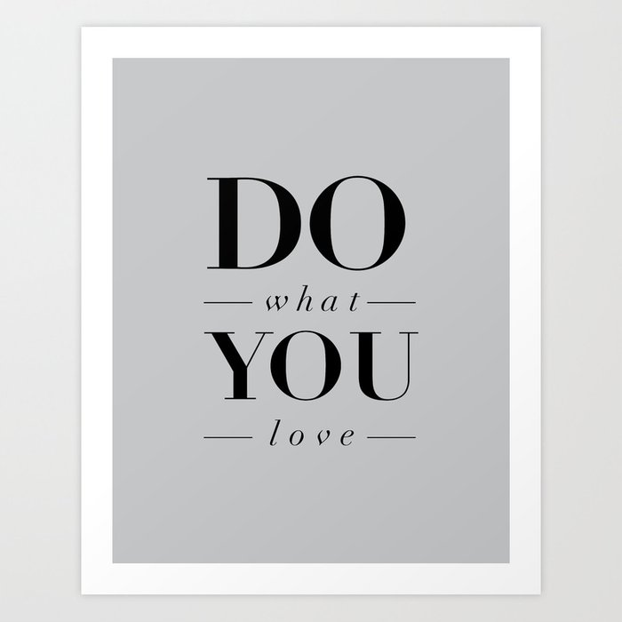 Do What You Love Beautiful Inspirational Short Quote about ...