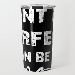 I Can Be Me Grunge Typography Travel Mug