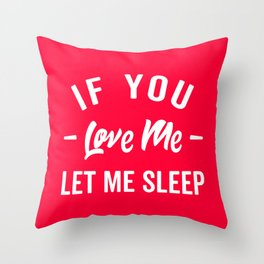 Let Me Sleep Funny Quote Throw Pillow