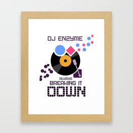 DJ Enzyme - Always Breaking It Down Framed Art Print