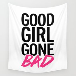 Good Girl Gone Bad Funny Quote Wall Tapestry