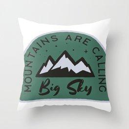 Big Sky Mountains Are Calling Throw Pillow