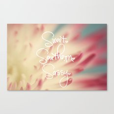 Sweet. Southern. Sassy. Canvas Print