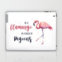 Be a Flamingo in a Flock of Pigeons Watercolor Pink Flamingo Laptop & iPad Skin