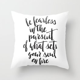Inspirational Quote Be Fearless in White Throw Pillow