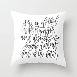 She is Clothed with Strength and Dignity Throw Pillow