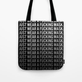 Just Wear A F*cking Mask white gradient Tote Bag