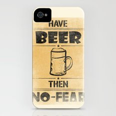 Have BEER Then NO-FEAR iPhone (4, 4s) Slim Case