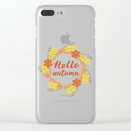 Hello Autumn written with brush pen in Wreath with colorful leaves and flowers. Clear iPhone Case