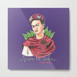 Frida Viva la vida Metal Print