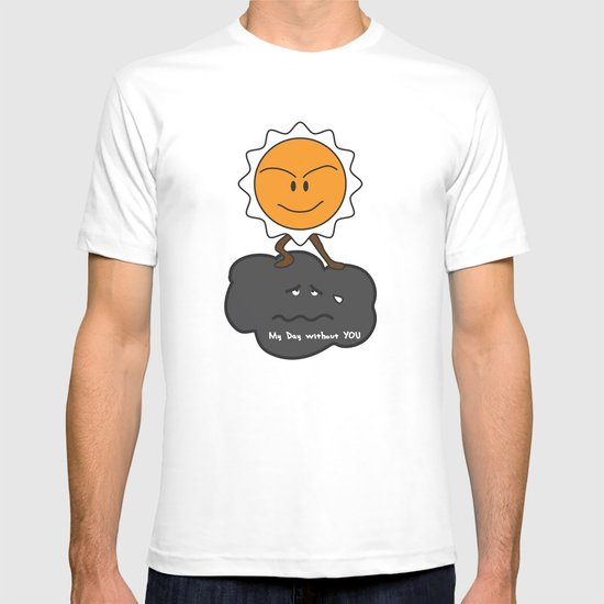 my day without you T-shirt