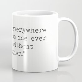 "Spread love everywhere you go. Let no one ever come to you without leaving happier."" - Mother Teresa Coffee Mug"