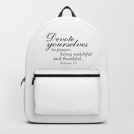 Devote prayer watchful thankful,Colossians 4:2,Christian BibleVerse Backpack