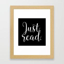 Just read. - Inverse Framed Art Print