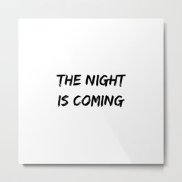 The Night Is Coming Halloween Holiday Design Metal Print