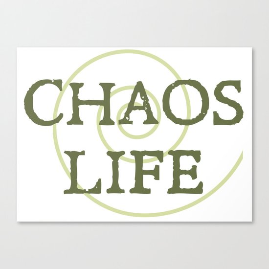 ChaosLife: The Print Canvas Print