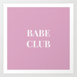 Babeclub pink Art Print