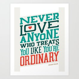 Never Ordinary - Oscar Wilde Art Print