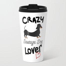CRAZY Sausage Dog LOVER Travel Mug