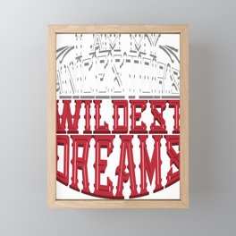 Crazy Family I Am My Ancestor's Wildest Dreams Framed Mini Art Print