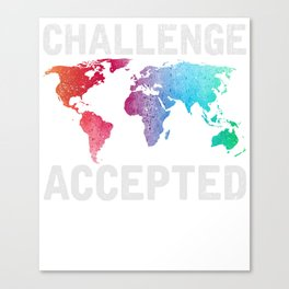 Challenge Accepted Shirt Travel Map Gift Canvas Print