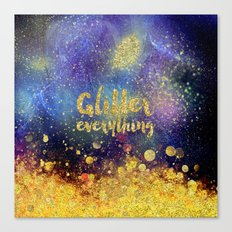 Glitter everything- Girly Gold Glitter effect Space Typography Canvas Print
