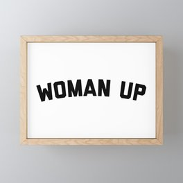 Woman Up Funny Quote Framed Mini Art Print