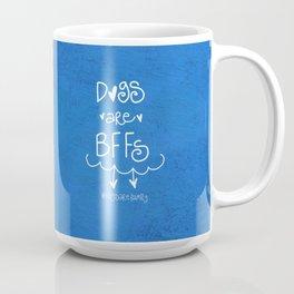 Dogs Are BBFs ❤️ Coffee Mug