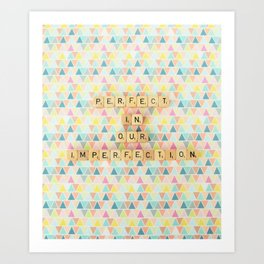 Perfect in Our Imperfection Art Print