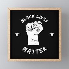 Black Lives Matter Fist BLM Pro Equality Framed Mini Art Print