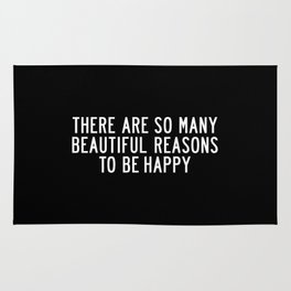There Are So Many Beautiful Reasons to Be Happy black and white typography poster home wall decor Rug