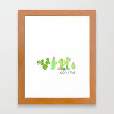 Can I Live - Cactus Framed Art Print