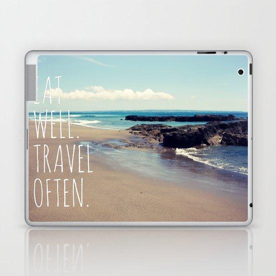 Eat Well Travel Often Laptop & iPad Skin