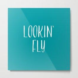 Lookin' Fly Metal Print