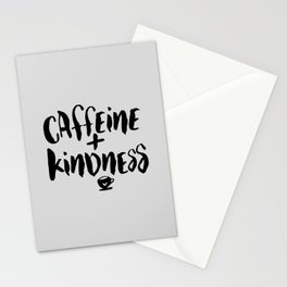 Caffeine and Kindness inspirational quote about coffee in black and white kitchen wall decor Stationery Cards