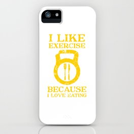 """Great Muscle Day Shirt """"I Like Exercise Because I Love Eating"""" T-shirt Design Dumbbell Fitness iPhone Case"""