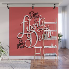 Give me Liberty or Give me Death Wall Mural