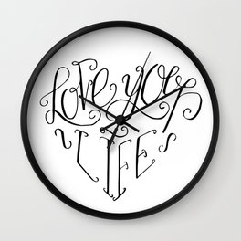 Inspirational quotes - Love your life Wall Clock