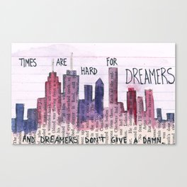 TIMES ARE HARD FOR DREAMERS Canvas Print