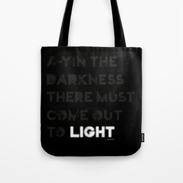 A-yin the darkness... Tote Bag