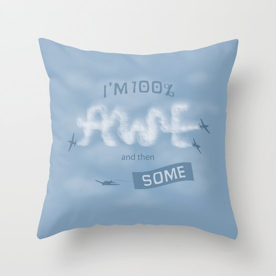 I'm 100% Awe and then Some Throw Pillow