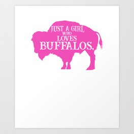 Just A Girl Who Loves Buffalos Pink, Buffalo Women, Bison Women, Bison Gift Art Print