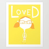 you are so loved Art Prints featuring LOVED by Lori Joy Smith