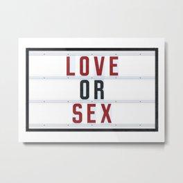 Love or Sex Metal Print